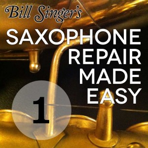 Saxophone Repair Made Easy Vol. 1